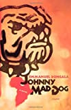 Johnny Mad Dog: A Novel, Emmanuel Dongala, 0312425309