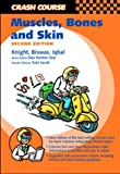 Crash Course:  Muscle, Bones and Skin (Crash Course-UK)