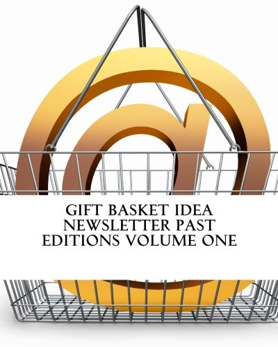 Gift Basket Idea Newsletter Past Editions Volume One