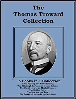 collected essay thomas troward Collected works of thomas troward:  includes 15 essays written by troward throughout his later life essay subjects include: the principle of guidance,.