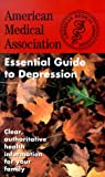The American Medical Association Essential Guide to Depression, AMA Staff, 0743403592
