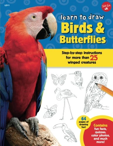 Learn to Draw Birds & Butterflies: Step-by-step instructions for more than 25 winged creatures (Foster Walter Book)