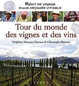 Tour du monde des vignes et des vins : Récit de voyage d'une odyssée viticole