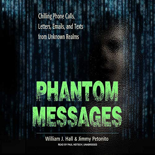 Mp3 Message (Phantom Messages: Chilling Phone Calls, Letters, Emails, and Texts from Unknown Realms)