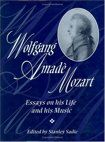 Wolfgang Amadè Mozart: Essays On His Life And His Music (Adelphi Papers)