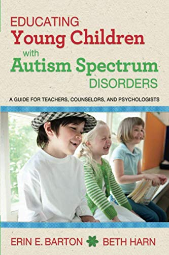 Educating Young Children with Autism Spectrum Disorders: A Guide for Teachers, Counselors, and Psychologists