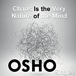 Chaos Is the Very Nature of the Mind