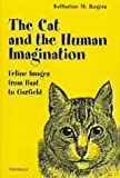 The Cat and the Human Imagination, Katharine M. Rogers, 0472108263