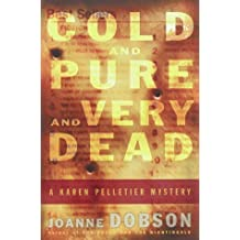 Cold and Pure and Very Dead: A Karen Pelletier Mystery