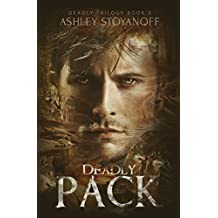 Deadly Pack (Deadly Trilogy Book 3)