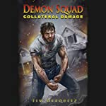 Collateral Damage: Demon Squad, Book 8 | Tim Marquitz