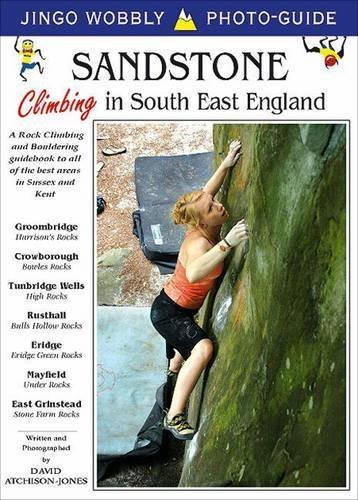 Download Sandstone: Climbing in South East England: A Rock Climbing and Bouldering Guidebook to All of the Best Areas in Sussex and Kent (Jingo Wobbly Photo-guide) by Atchison-Jones, David (2010) Paperback ebook