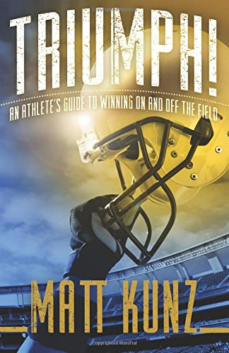 Triumph! An Athlete's Guide to Winning On and Off the Field