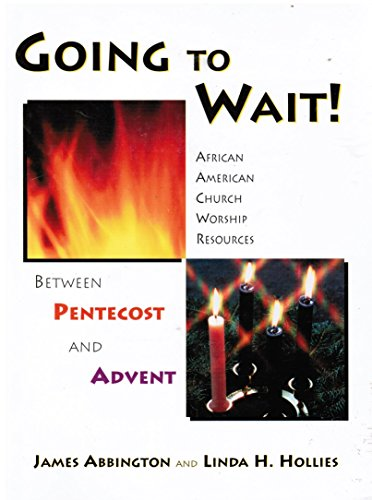 Books : Going to Wait! (African American Church Worship Resource Between Pentecost and Advent)