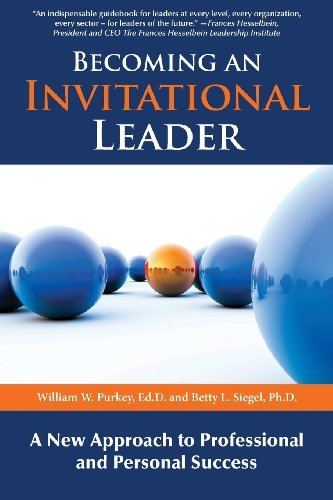 By William W. Purkey Becoming an Invitational Leader (First) [Paperback]