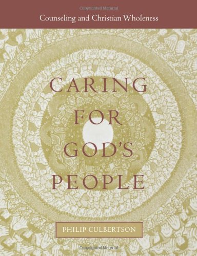 Caring for God's People (Integrating Spirituality Into Pastoral Counseling)