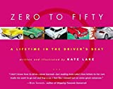 Zero to Fifty: A Lifetime in the Driver's Seat by Kate Lake (2003-05-02)