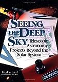 Seeing the Deep Sky, Fred Schaaf, 0471530689
