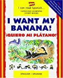 img - for I Want My Banana! /  Quiero mi pl tano! (Spanish and English Edition) book / textbook / text book