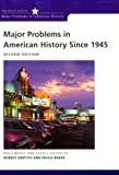 Major Problems in American History Since 1945, , 0395868505