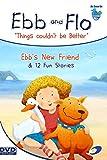 Ebb & Flo - Ebbs New Friend & 12 Fun Stories