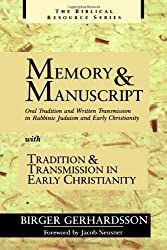 Memory and Manuscript with Tradition and Transmission in Early Christianity: Oral Tradition and Written Transmission in Rabbinic Judaism and Early Christianity (Biblical Resource)