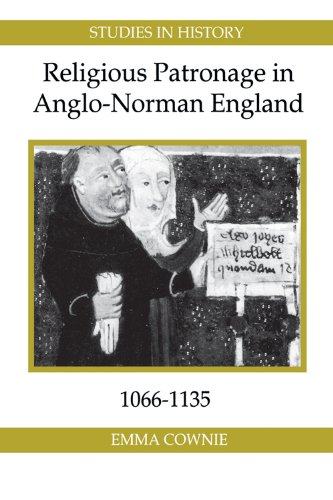 Religious Patronage in Anglo-Norman England, 1066-1135 (Royal Historical Society Studies in History. New Series)