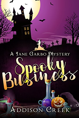 Spooky Business (Jane Garbo Mysteries Book 1) by [Creek, Addison]