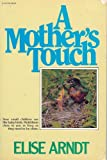 A Mother's Touch, Elise Arndt, 0882071017