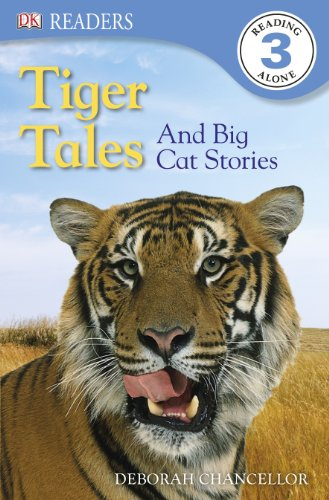 DK Readers L3: Tiger Tales: And Big Cat Stories (DK Readers Level 3)