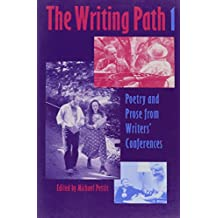 The Writing Path 1: Poetry and Prose from Writers' Conferences (No. 1)