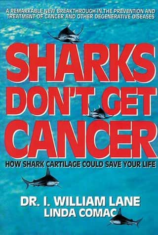 Sharks Don't Get Cancer: How Shark Cartilage Could Save Your Life