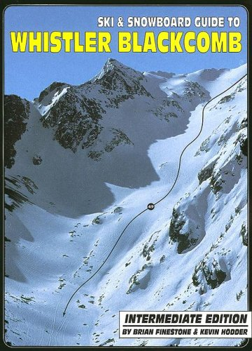 Ski & Snowboard Guide to Whistler Blackcomb: Intermediate Edition (Snowboards Intermediate)