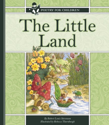 The Little Land (Poetry for Children) (The Little Land By Robert Louis Stevenson)