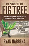 The Parable of the Fig Tree, Ryan Habbena, 0981527647