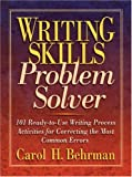 Writing Skills Problem Solver: 101 Ready-to-Use Writing Process Activities for Correcting the Most Common Errors