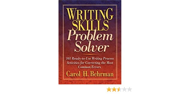 Writing Skills Problem Solver: 101 Ready-to-Use Writing Process ...