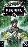 La Compagnie des Glaces, Chroniques glaciaires, tome 03 : Le sang du monde par Arnaud