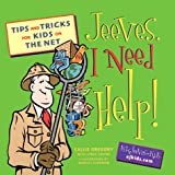 img - for Jeeves, I Need Help!: Searching Tips and Tricks for Kids on the Net book / textbook / text book
