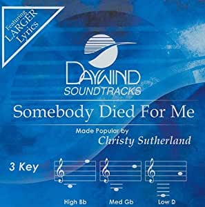 Somebody Died for Me - Christy Sutherland (Christian ...