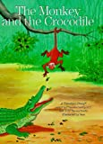 img - for The Monkey and the Crocodile: A Timeless Story (Timeless Stories) book / textbook / text book