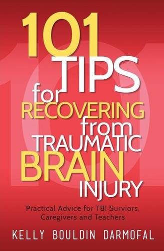 Pdf Medical Books 101 Tips for Recovering from Traumatic Brain Injury: Practical Advice for TBI Survivors, Caregivers, and Teachers