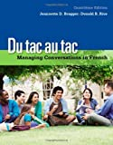 Du Tac Au Tac : Managing Conversations in French (with Premium Web Site Printed Access Card), Bragger, Jeannette D. and Rice, Donald B., 113331127X