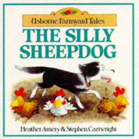 The Silly Sheepdog (Usborne Farmyard Tales Readers)