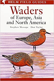 Waders of Europe, Asia and North America (Helm Field Guides) by Message, Stephen, Taylor, Don W. (2005)