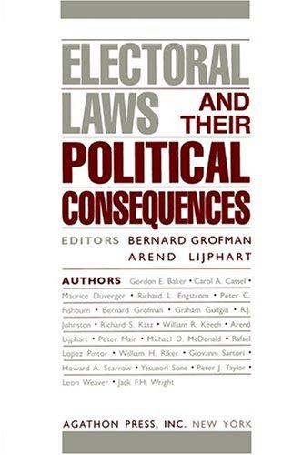 Electoral Laws & Their Political Consequences - Vol. 1 (Agathon Series on Representation) Bernard Grofman