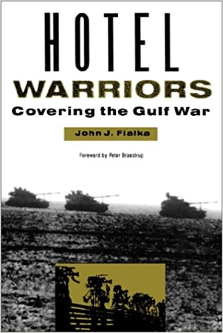 Book Hotel Warriors: Covering the Gulf War (Woodrow Wilson Center Special Studies)