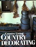 Country Living Country Decorating, Bo Niles, 0688080731