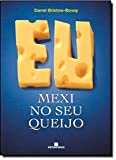 img - for Eu Mexi no Seu Queijo book / textbook / text book