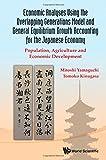 Economic Analyses Using the Overlapping Generations Model and General Equilibrium Growth Accounting for the Japanese Economy, Mitoshi Yamaguchi and Tomoko Kinugasa, 9814571482